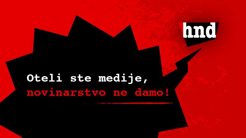 HND: Zaustavite hajku na medije i novinare!