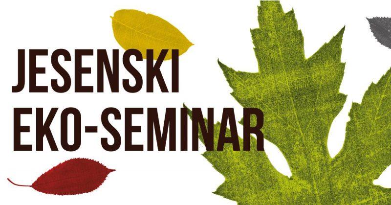 Jesenski eko-seminar: Aktivizam, klimatske promjene, cijene mesa, smeće, migracije, modni trendovi i preživljavanje