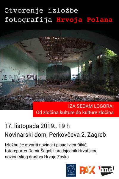 "Večeras u HND-u: Izložba fotografija ""Iza sedam logora: Od zločina kulture do kulture zločina"" Hrvoja Polana"
