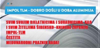 Svim svojim djelatnicima i suradnicima, kao i svim žiteljima Šibensko-kninske županije Impol-TLM čestita Međunarodni praznik rada