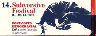 Subversive Festival, Zagreb, od 3. do 23. listopada: Post-COVID demokracija – Etika borbe i poetika solidarnosti